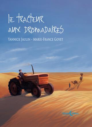 Le Tracteur aux Dromadaires | Marie-France Goyet