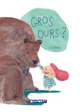 Gros Ours | Lisa Blumen