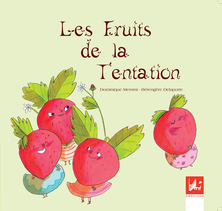 Les fruits de la tentation | Dominique Memmi