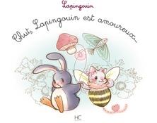 Chut, Lapingouin est amoureux... | Carole-Anne Boisseau