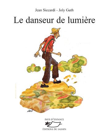 Le danseur de lumière | Jean siccardi