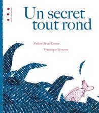 Un secret tout rond | Véronique Vernette