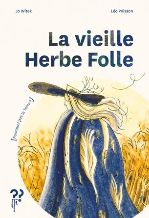 La vieille herbe folle | Jo Witek