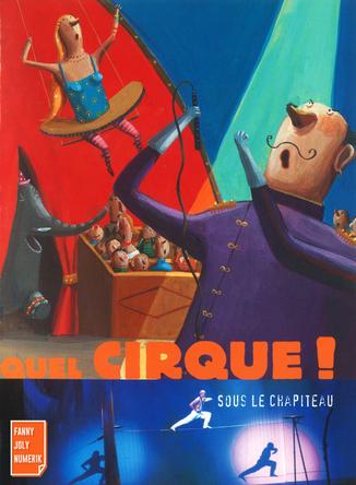 Quel cirque ! sous le chapiteau | Fanny Joly