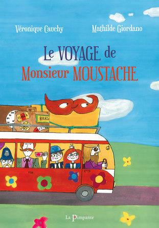 Le voyage de Monsieur Moustache | Véronique Cauchy