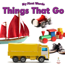 My First Words Things That Go | Flowerpot Children's Press
