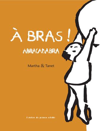 À bras ! Abracadabra | Martha et Tanet