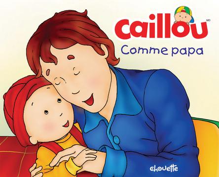 Caillou, Comme papa | Christine L'Heureux
