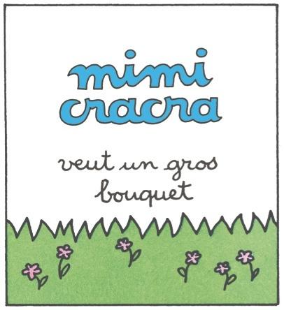 Mimi Cracra veut un gros bouquet | Agnès Rosenstiehl