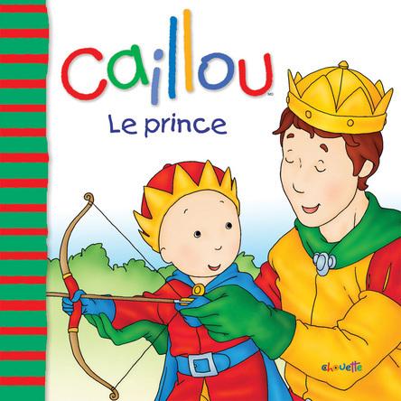 Caillou, Le prince | Joceline Sanschagrin