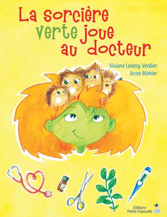 La sorcière verte joue au docteur | Viviane Lelong-Verdier