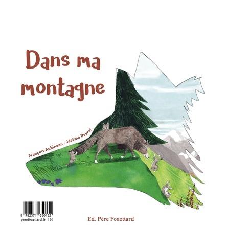 Dans ma montagne (vu par le loup) | François Aubineau