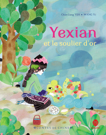 Yexian et le soulier d'or | Chun-Liang Yeh