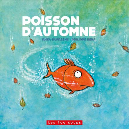 Poisson d'automne | Rhéa Dufresne