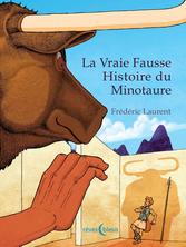 La Vraie Fausse Histoire du Minotaure | Frédéric Laurent