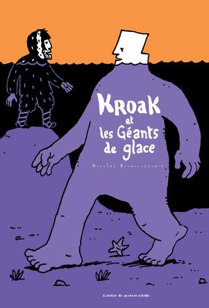 Kroak et les Géants de Glace | Nicolas Bianco-Levrin