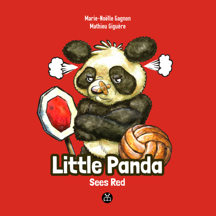 Little Panda sees red | Marie-Noëlle Gagnon