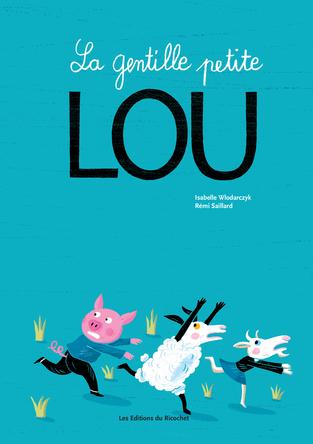 La gentille petite Lou | Isabelle Wlodarczyk
