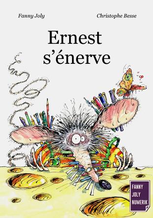 Ernest s'énerve | Fanny Joly