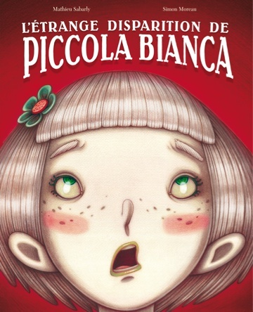 L'étrange disparition de Piccola Bianca | Simon Moreau