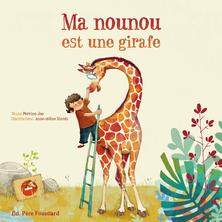 Ma nounou est une girafe | Perrine Joe