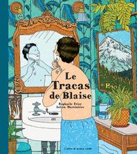 Le tracas de Blaise | Julien Martinière
