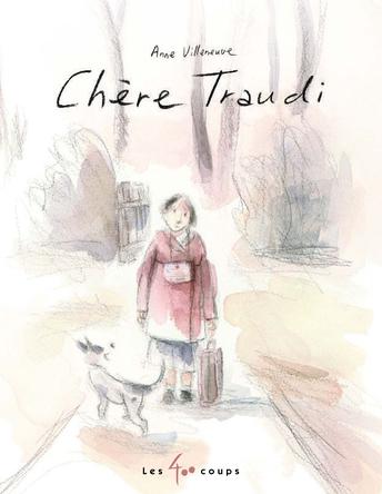 Chère Traudi | Anne Villeneuve