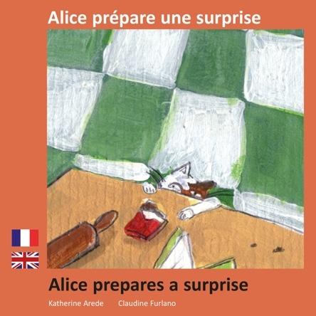 Alice prépare une surprise - Alice prepares a surprise | Claudine Furlano
