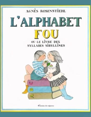 L'alphabet fou | Agnès Rosenstiehl