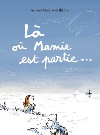 Là où Mamie est partie... | Arnaud Alméras