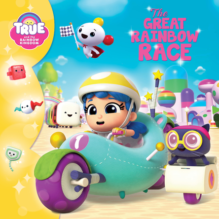 True and the Rainbow Kingdom : Great rainbow race | Anne Paradis