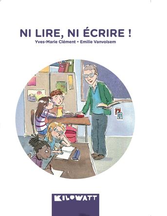 Ni lire, ni écrire ! | Yves-Marie Clément