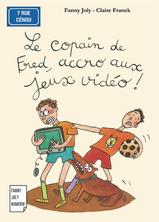 Le copain de Fred, accro aux jeux vidéo ! | Fanny Joly