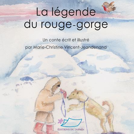 La légende du rouge-gorge | Marie-Christine Vincent-Jeandenand