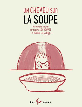 Un cheveu sur la soupe | Alex Nogués