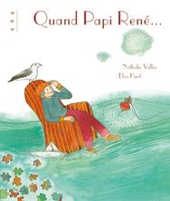 Quand Papi René... | Nathalie Vallée