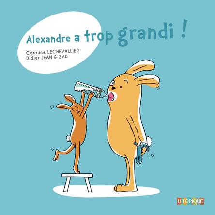 Alexandre a trop grandi | Caroline Lechevallier