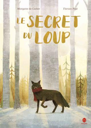 Le secret du loup | Morgane de Cadier