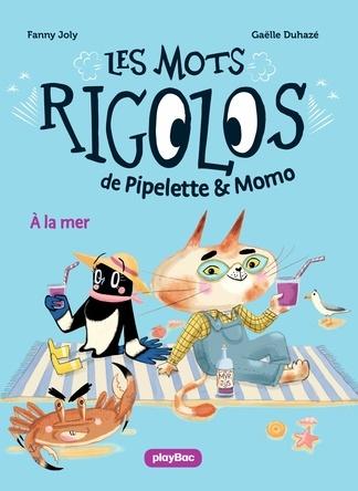 Les mots rigolos de Pipelette et Momo : À la mer | Fanny Joly