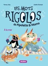 Les mots rigolos de Pipelette et Momo : A la mer | Fanny Joly