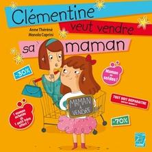 Clémentine veut vendre sa maman | Anne Théréné