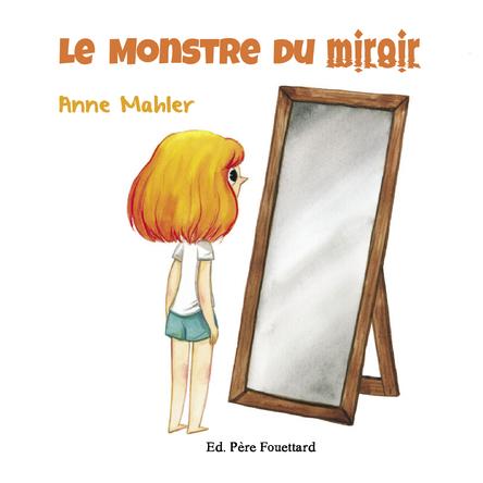 Le monstre du miroir | Anne Mahler