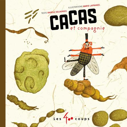 Cacas et compagnie | Angèle Delaunois