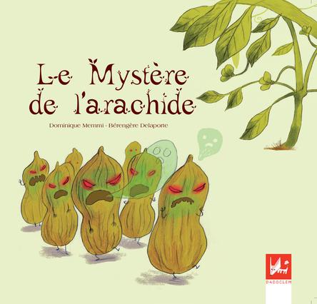 Le mystère de l'arachide | Bérengère Delaporte