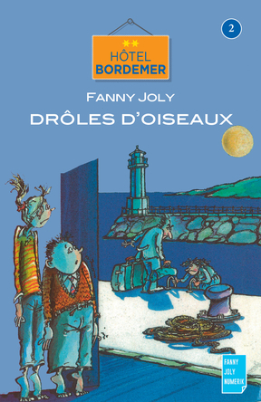 Hôtel Bordemer Tome 2 : Drôles d'oiseaux | Fanny Joly