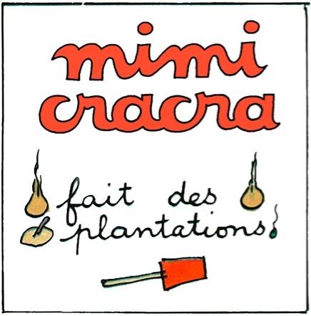 Mimi Cracra fait des plantations | Agnès Rosenstiehl
