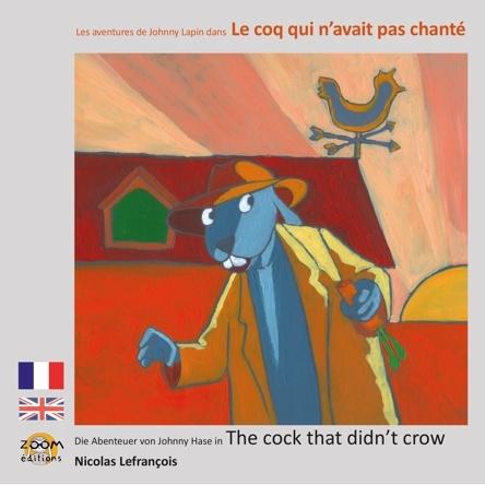 Les aventures de Johnny Lapin dans Le coq qui n'avait pas chanté | Nicolas Lefrançois