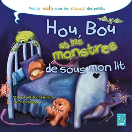 Hou, Bou et les monstres de sous mon lit | Valérie Weishar Giuliani