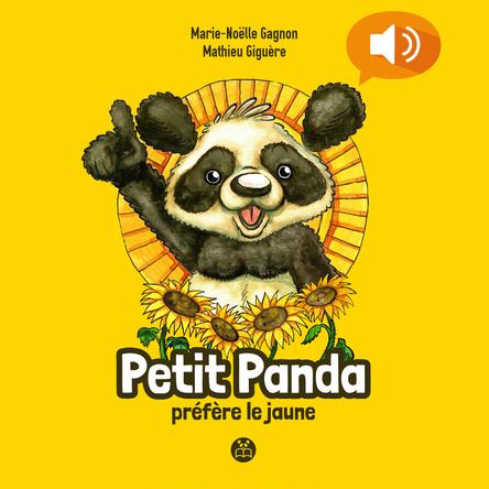 Petit Panda préfère le jaune | Marie-Noëlle Gagnon