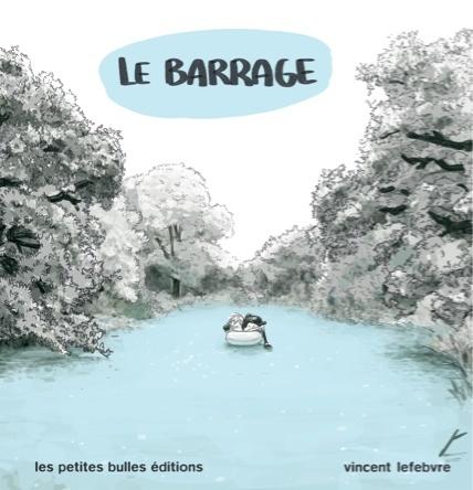 Le barrage | Vincent Lefebvre